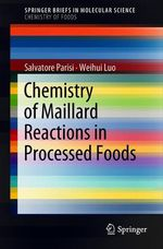Chemistry of Maillard Reactions in Processed Foods  - Weihui Luo - Salvatore Parisi