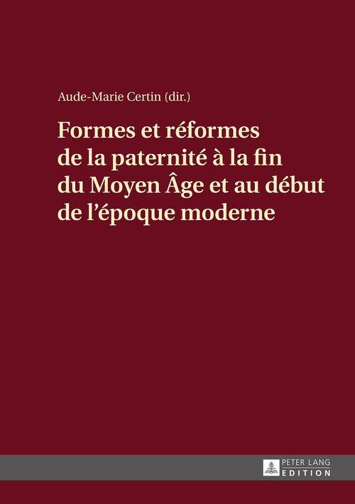 formes et reformes de la paternite a la fin du moyen age et au debut de l'epoque moderne