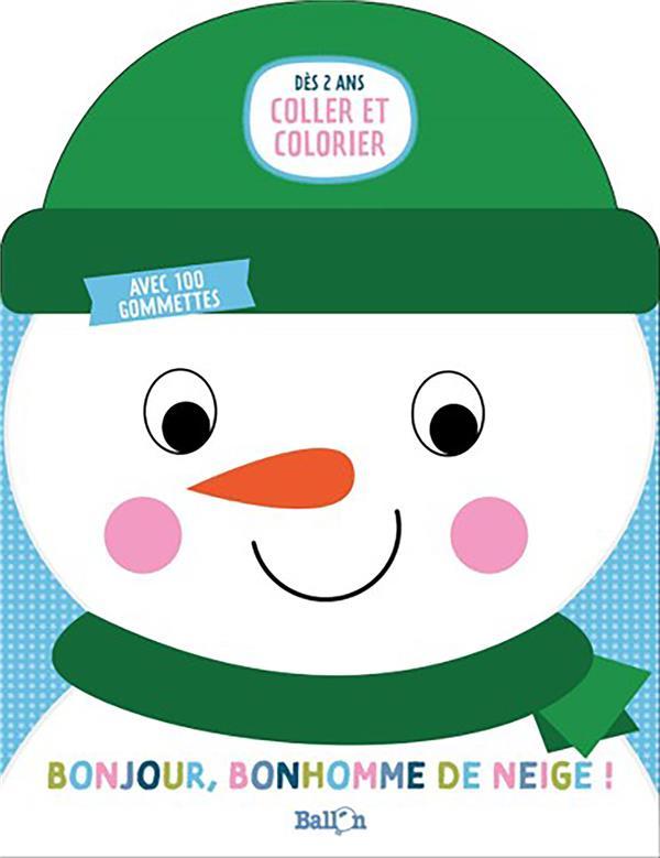 Bonjour bonhomme de neige!