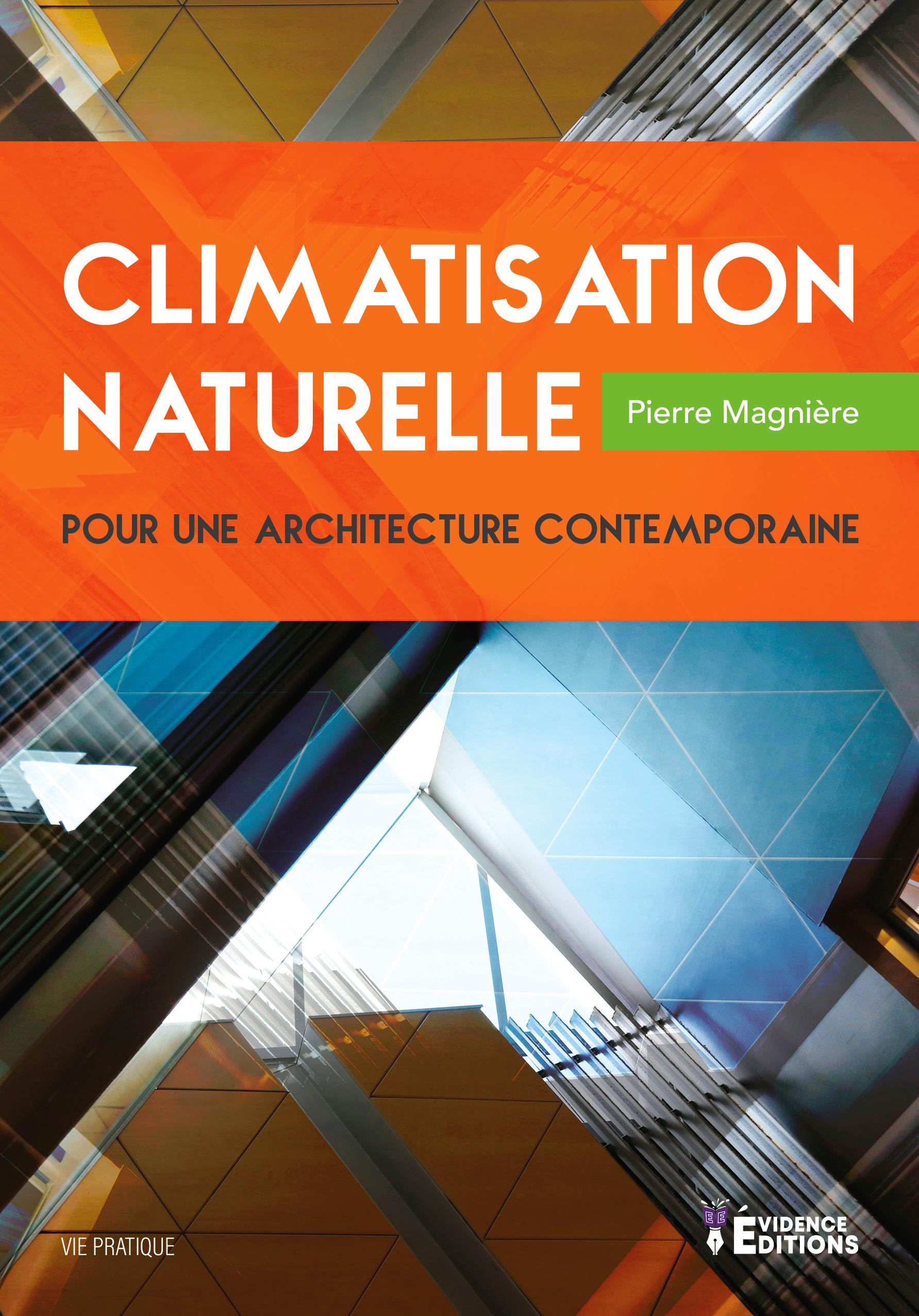 Climatisation naturelle ; pour une architecture contemporaine