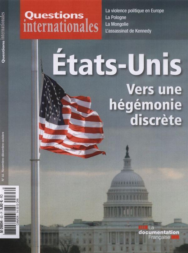 Revue questions internationales t.64; etat-unis : vers une hegemonie discrete