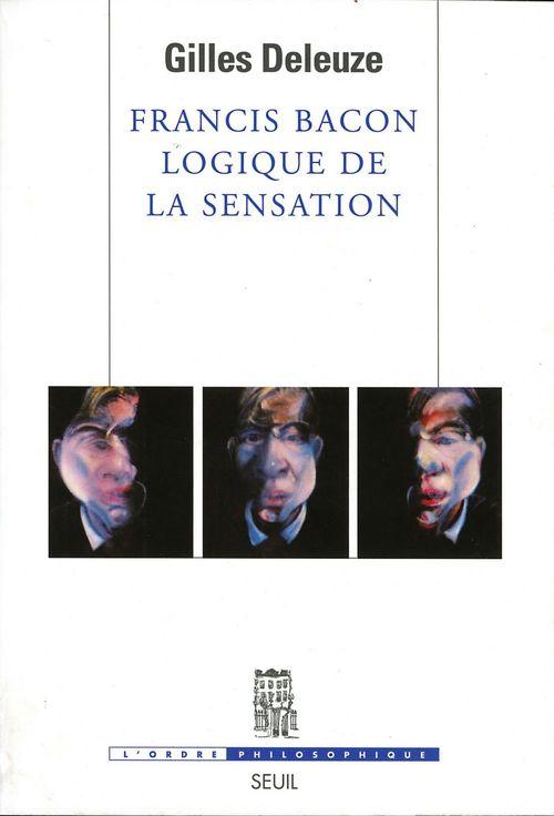 Francis Bacon ; logique de la sensation