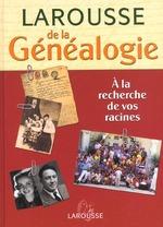 Couverture de Larousse de la genealogie ; a la recherche de vos racines