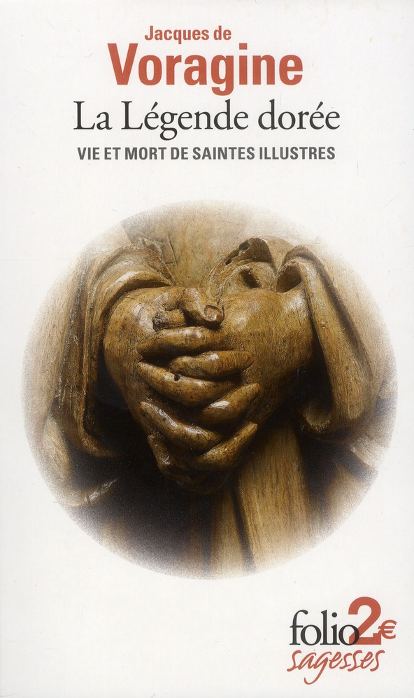 La Legende Doree ; Vie Et Mort De Saintes Illustres
