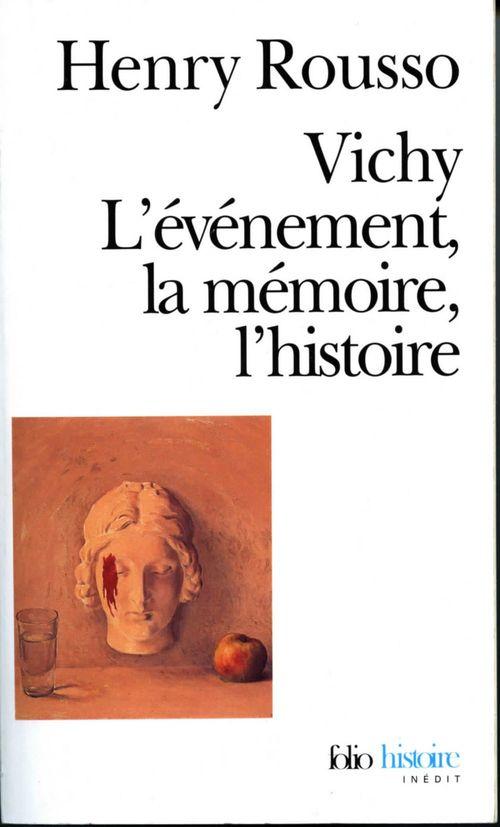 Vichy, l'événement, la mémoire, l'histoire