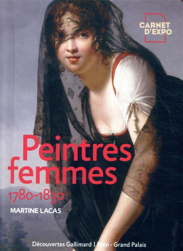 Peintres femmes 1780-1830 ; naissance d'un combat