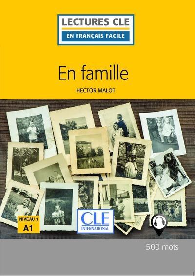 En famille, d'après Hector Malot ; niveau 1 A1 (2e édition)