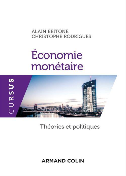 économie monétaire ; théories et politiques