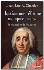 justice ; une réforme manquée ; le chancelier Maupeou (1771-1774)