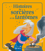 Vente EBooks : Histoires de sorcières et de fantômes  - Charlotte Grossetête - Séverine Onfroy - Raphaële Glaux - Sophie de Mullenheim