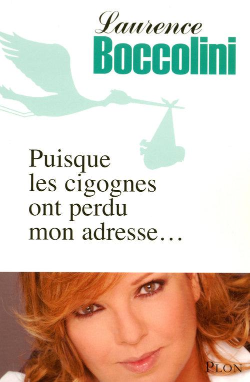 Puisque les cigognes ont perdu mon adresse  - Laurence Boccolini