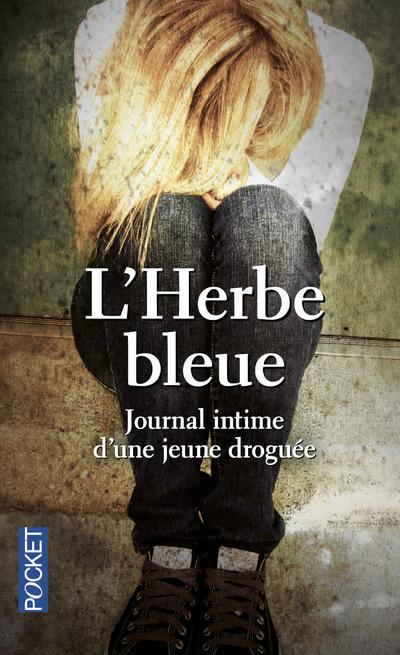 L'herbe bleue ; journal intime d'une jeune droguée