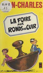 Vente EBooks : La foire aux ronds-de-cuir  - Jean-Charles