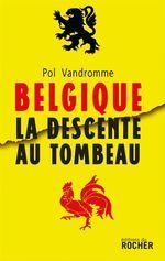 Vente EBooks : Belgique : la descente au tombeau  - Pol Vandromme