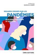 Regards croisés sur les pandémies  - . Collectif - Patricia Gibert
