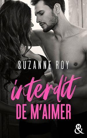 Interdit de m'aimer  - Suzanne Roy
