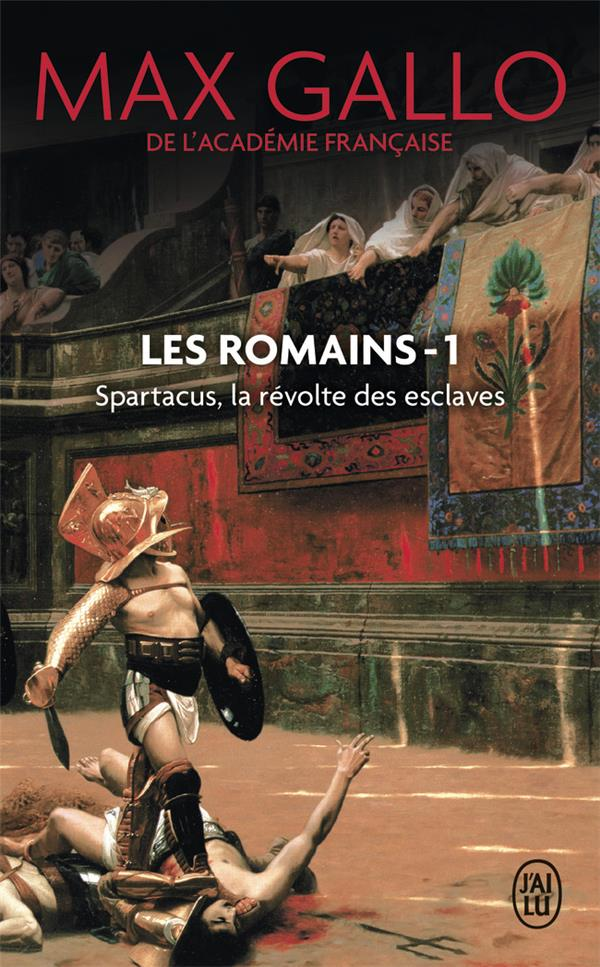 Les Romains t.1 ; Spartacus, la révolte des esclaves