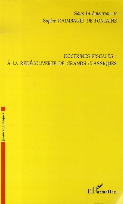 Doctrines Fiscales : A La Redecouverte De Grands Classiques