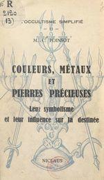 Couleurs, métaux et pierres précieuses  - Maffeo-Charles Poinsot