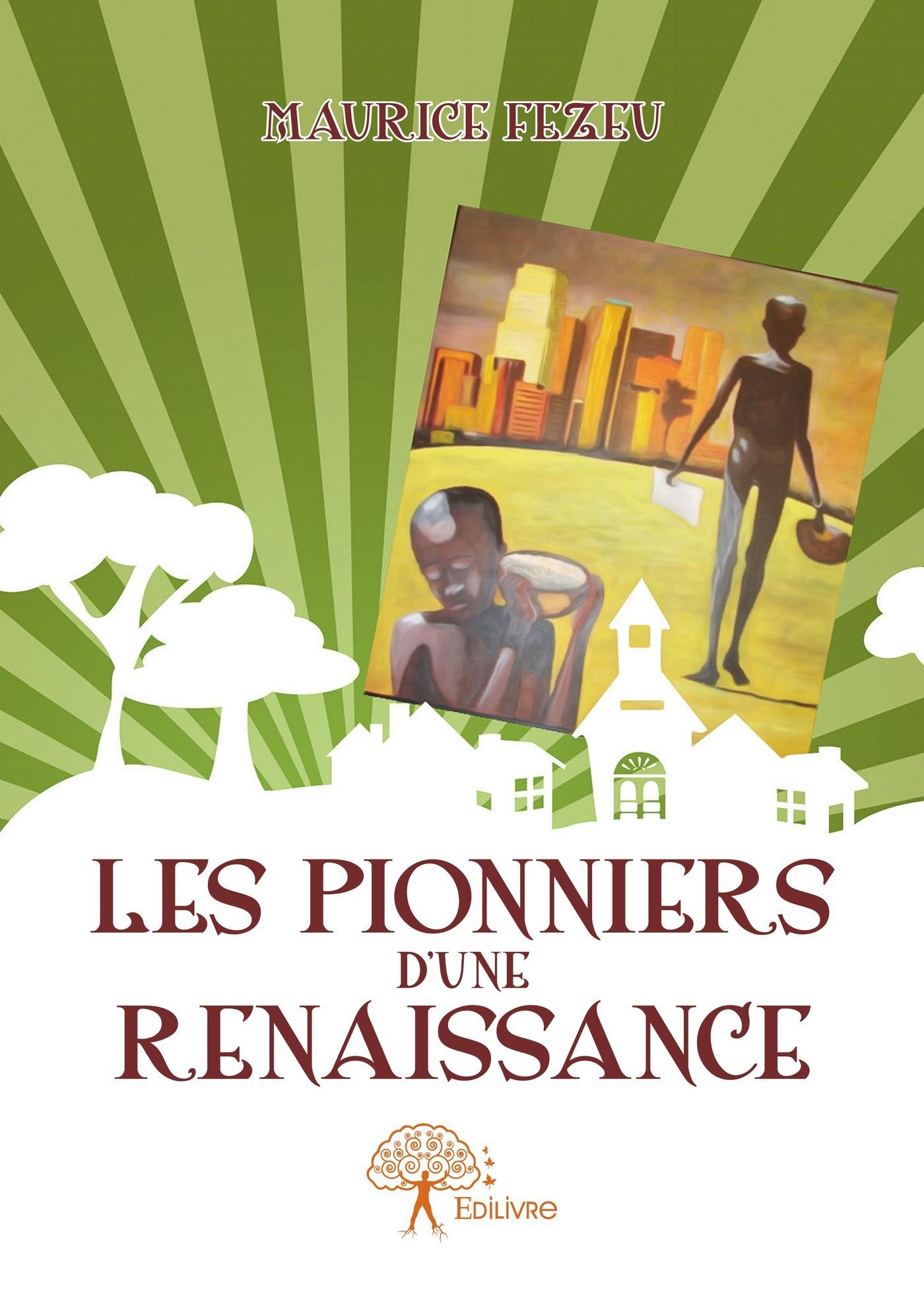 Les Pionniers d'une renaissance  - Maurice Fezeu