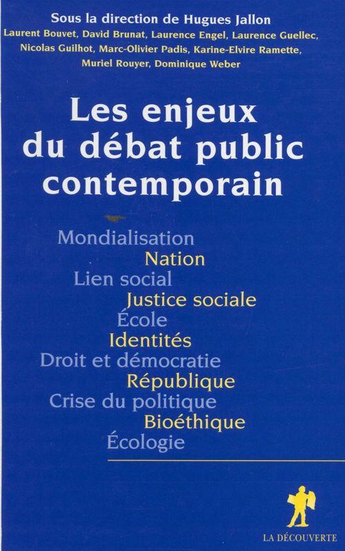 Les enjeux du debat public contemporain