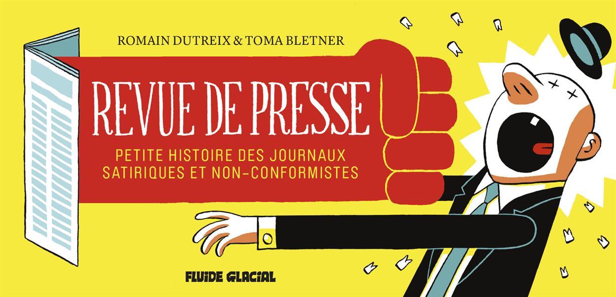 Revue de presse ; petite histoire des journaux satiriques et non-conformistes
