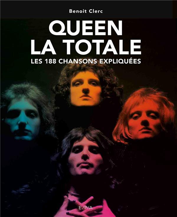 La totale ; Queen ; les 188 chansons expliquées