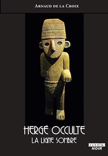 Hergé occulte : la ligne sombre