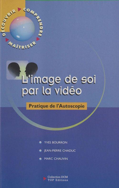 L'image de soi par la vidéo ; pratique de l'autoscopie