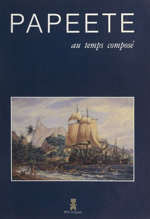 Papeete au temps composé  - Jean-Claude Boulard  - Jean-Michel Belorgey  - Claude AZIZA