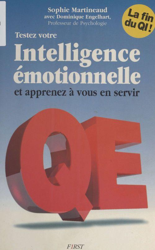 Testez votre intelligence émotionnelle et apprenez à vous en servir