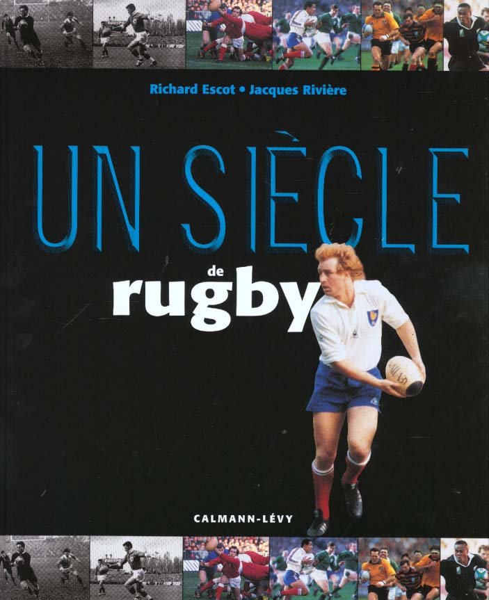 Un siecle de rugby ; edition 2000