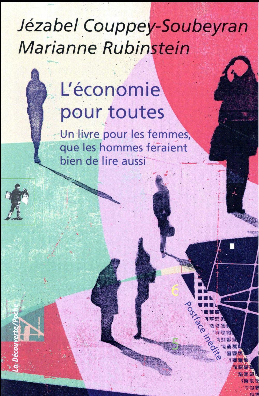 L'économie pour toutes ; un livre pour les femmes, que les hommes feraient bien de lire aussi