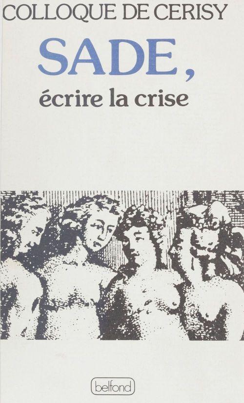 Sade, ecrire la crise