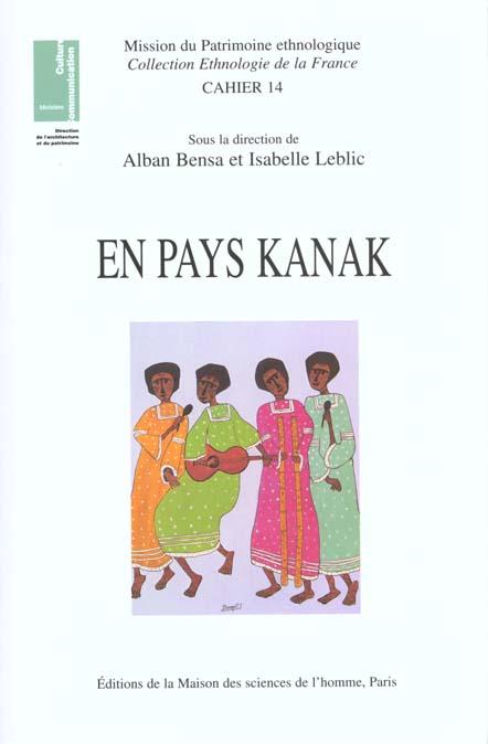 En pays kanak. ethnologie, linguistique, archeologie, histoire de la nouvelle-caledonie