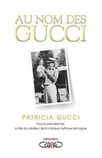 Vente EBooks : Au nom de Gucci  - Wendy Holden - Patricia Gucci