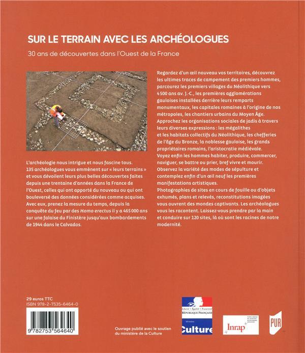 Sur le terrain avec les archéologues ; 30 ans de découvertes archéologiques dans l'Ouest de la France