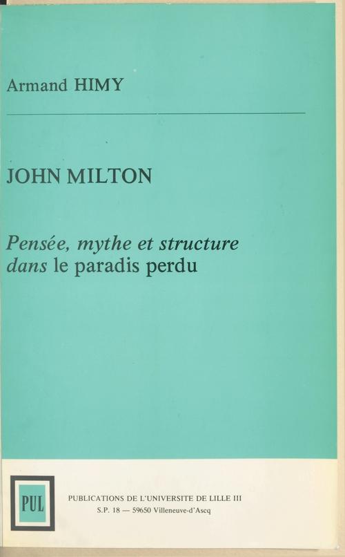 John Milton : pensée, mythe et structure dans «Le paradis perdu»