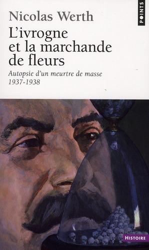 L'ivrogne et la marchande de fleurs ; autopsie d'un meurtre de masse (1937-1938)
