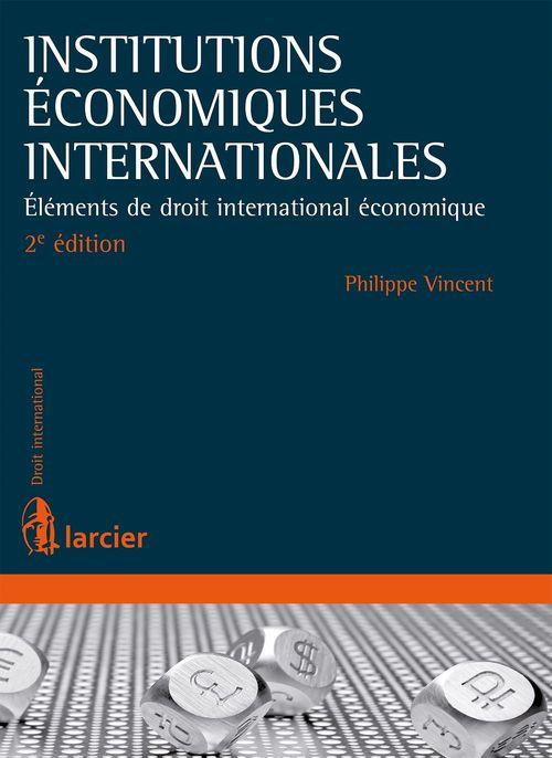 Institutions économiques internationales ; éléments de droit international économique (2e. édition)