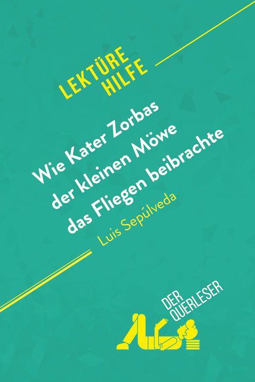 Wie Kater Zorbas der kleinen Möwe das Fliegen beibrachte von Luis Sepúlveda (Lektürehilfe)
