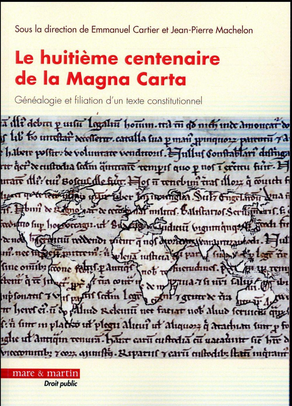 Le huitième centenaire de la Magna Carta ; généalogie et filiation d'un texte constitutionnel