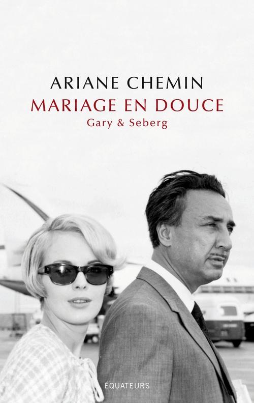 Vente EBooks : Mariage en douce. Gary et Seberg  - Ariane Chemin