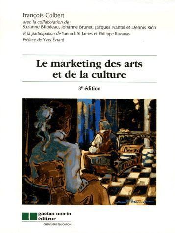 Le Marketing Des Arts Et De La Culture (3e Edition)