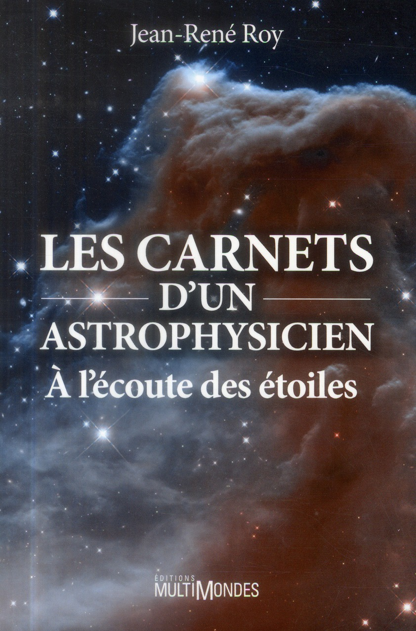 Les carnets d'un astrophysicien ; à l'écoute des étoiles
