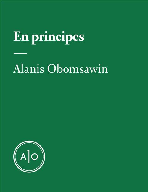 En principes: Alanis Obomsawin  - Alanis Obomsawin