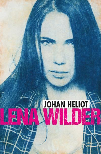 Lena Wilder T.1 ; sauvage