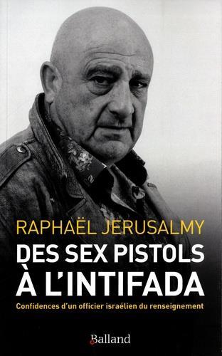 Des Sex Pistols à l'Intifada ; confidences d'un officier israélien du renseignement