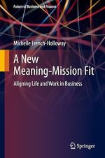 A New Meaning-Mission Fit  - Michelle French-Holloway
