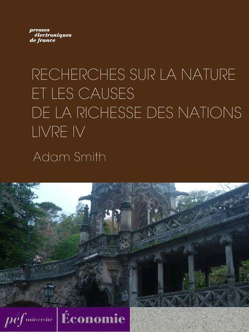 Recherches sur la nature et les causes de la richesse des nations. Livre IV